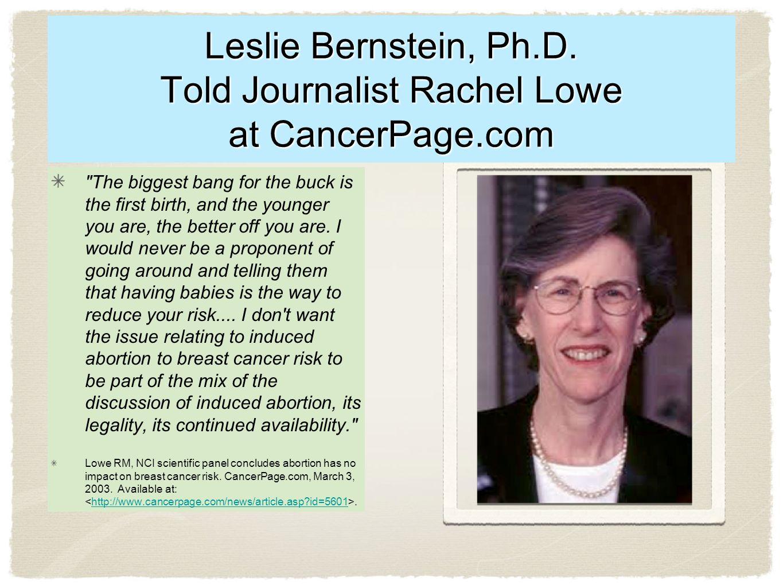 Leslie Bernstein, Ph.D. Told Journalist Rachel Lowe at CancerPage.com