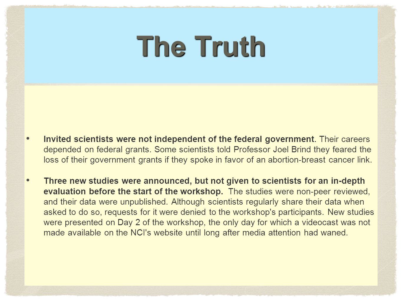The Truth Invited scientists were not independent of the federal government.