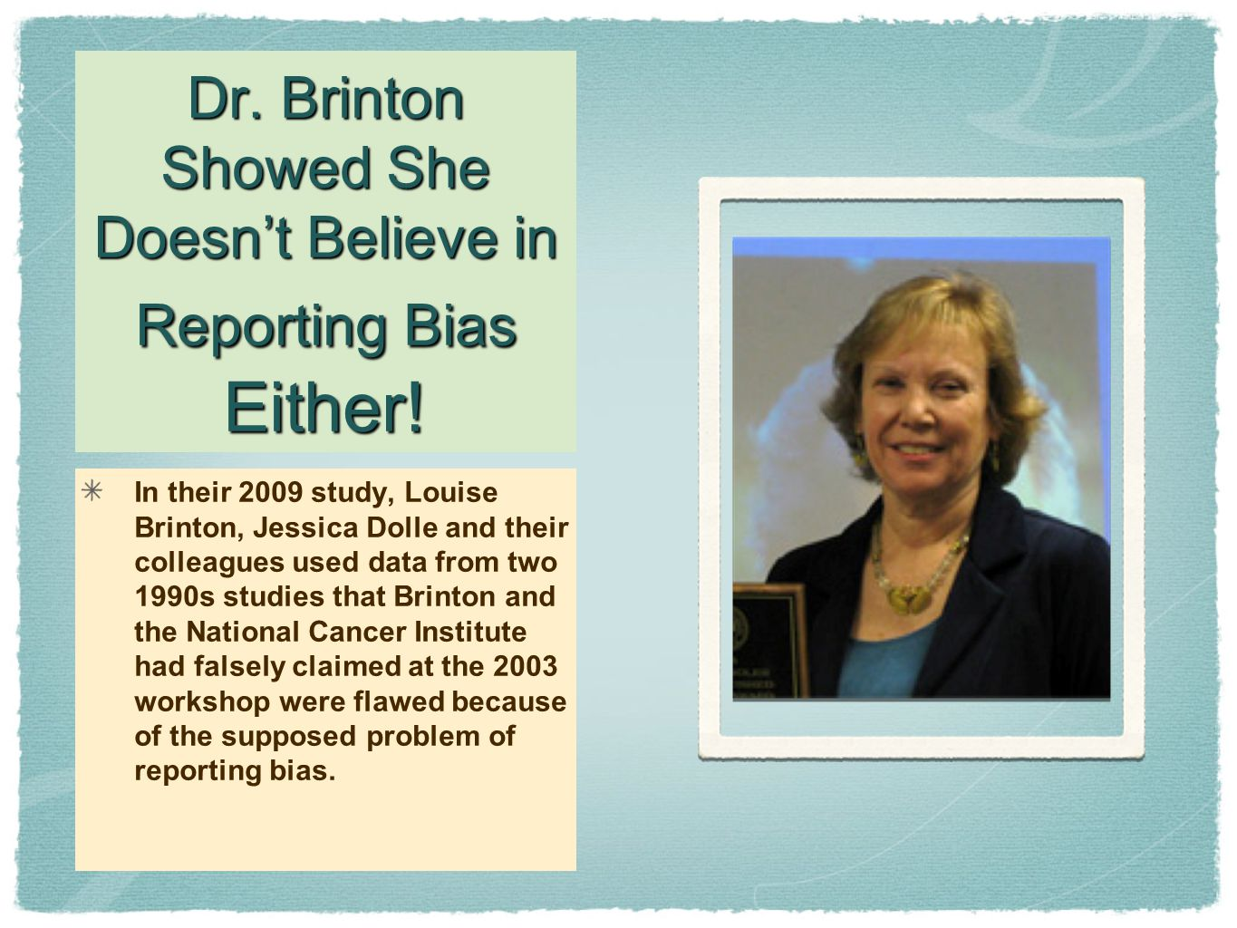 Dr. Brinton Showed She Doesn't Believe in Reporting Bias Either.