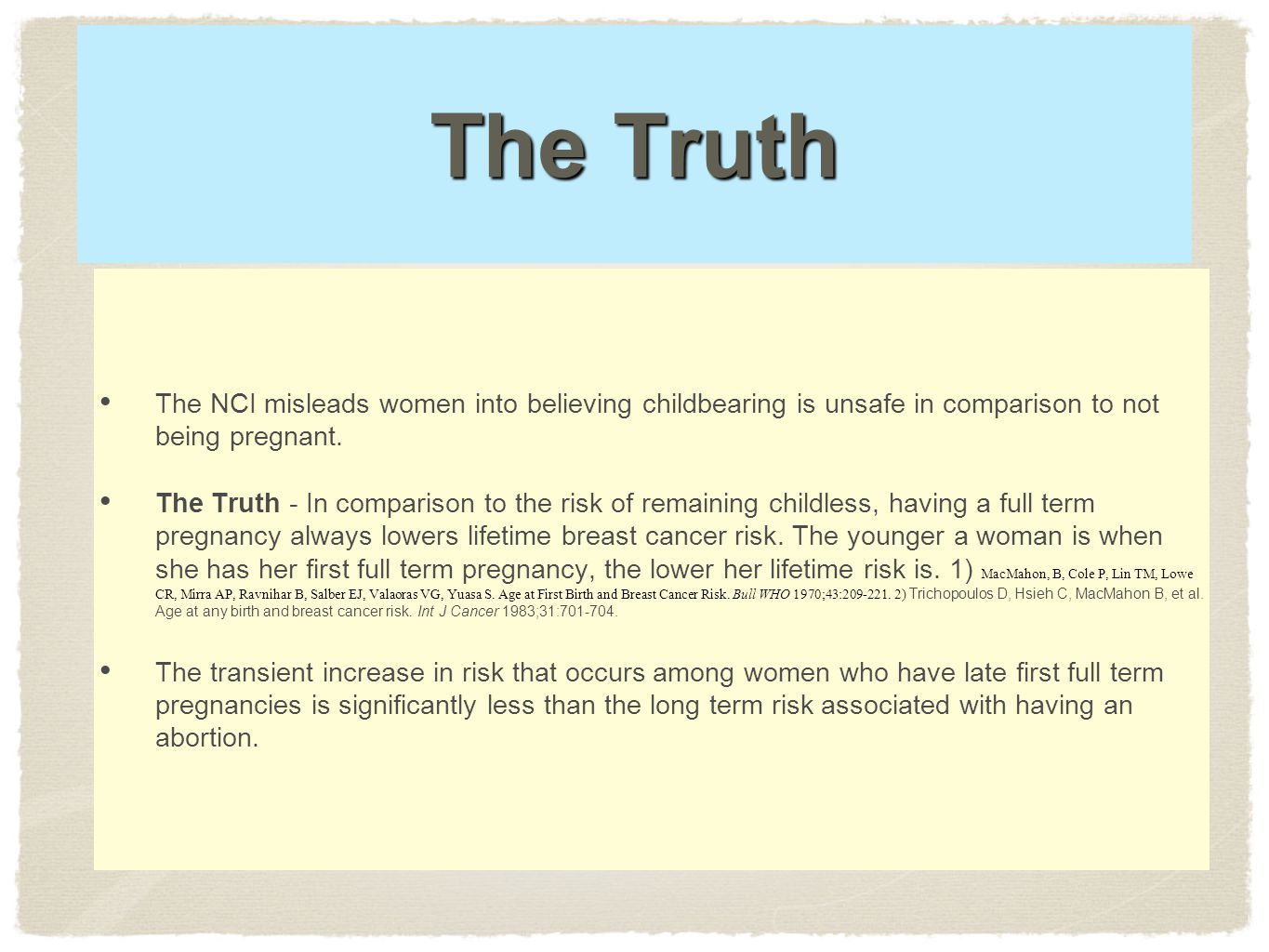 The Truth The NCI misleads women into believing childbearing is unsafe in comparison to not being pregnant.