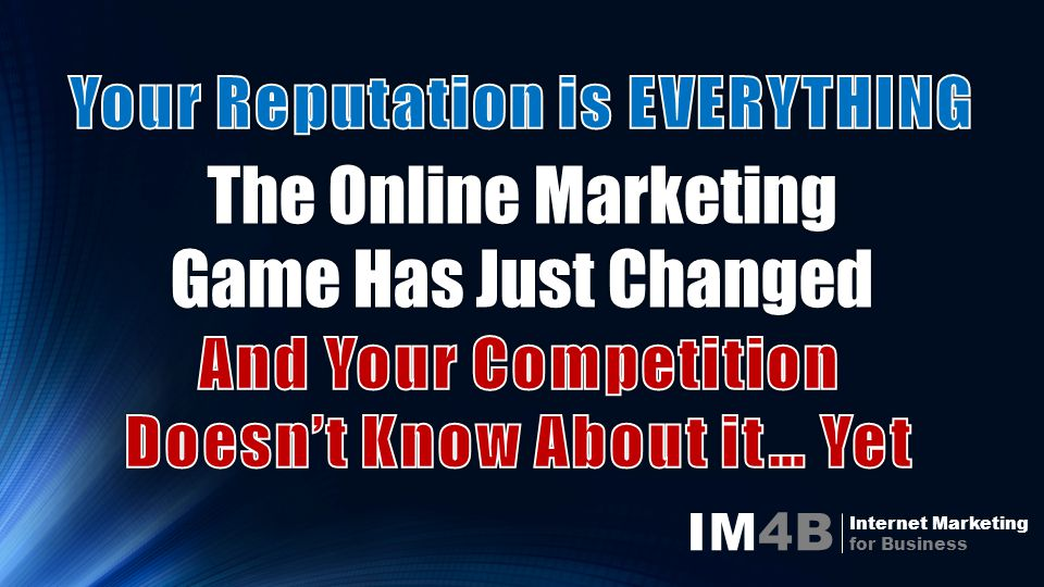 IM4B Internet Marketing for Business The Online Marketing Game Has Just Changed