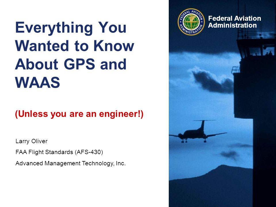 GPS/WAAS 3 Federal Aviation Administration Agenda Basics of GPS –Recent change to AIM, AC 90-100 –RNAV, RNP or not.