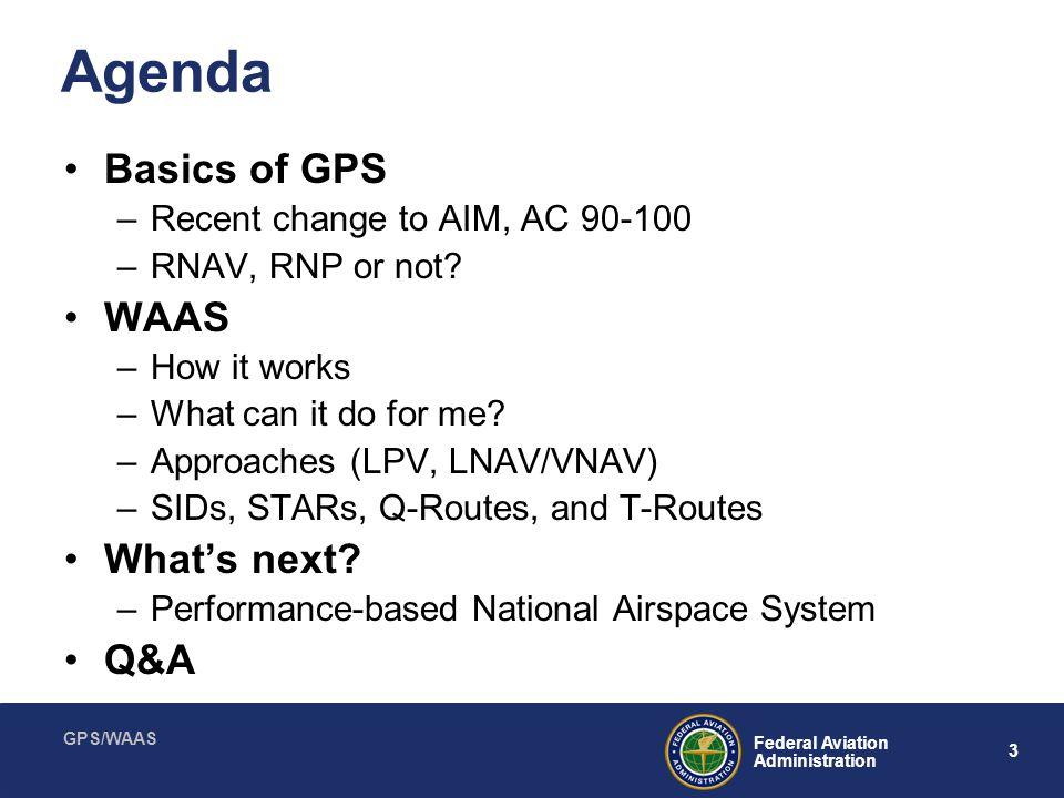GPS/WAAS 24 Federal Aviation Administration With WAAS, I can: Skip the RAIM check.