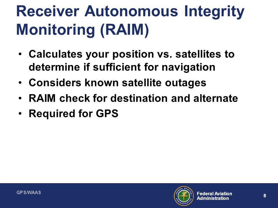 GPS/WAAS 9 Federal Aviation Administration www.RAIMPrediction.net