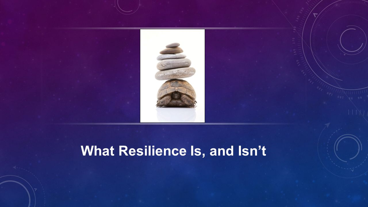 What Resilience Is, and Isn't