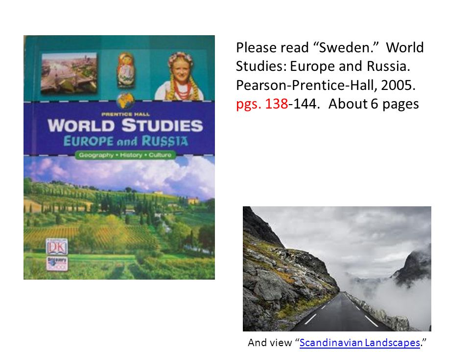 Please read Sweden. World Studies: Europe and Russia.