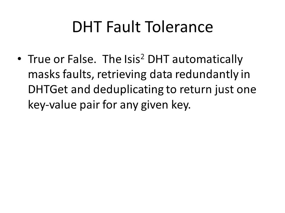 DHT Fault Tolerance True or False.