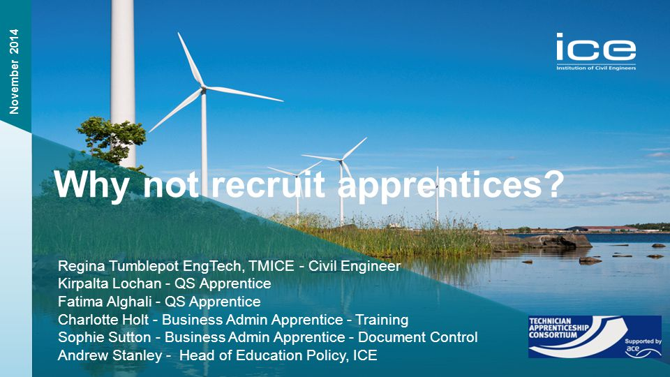 Institution of Civil Engineers Why not recruit apprentices.