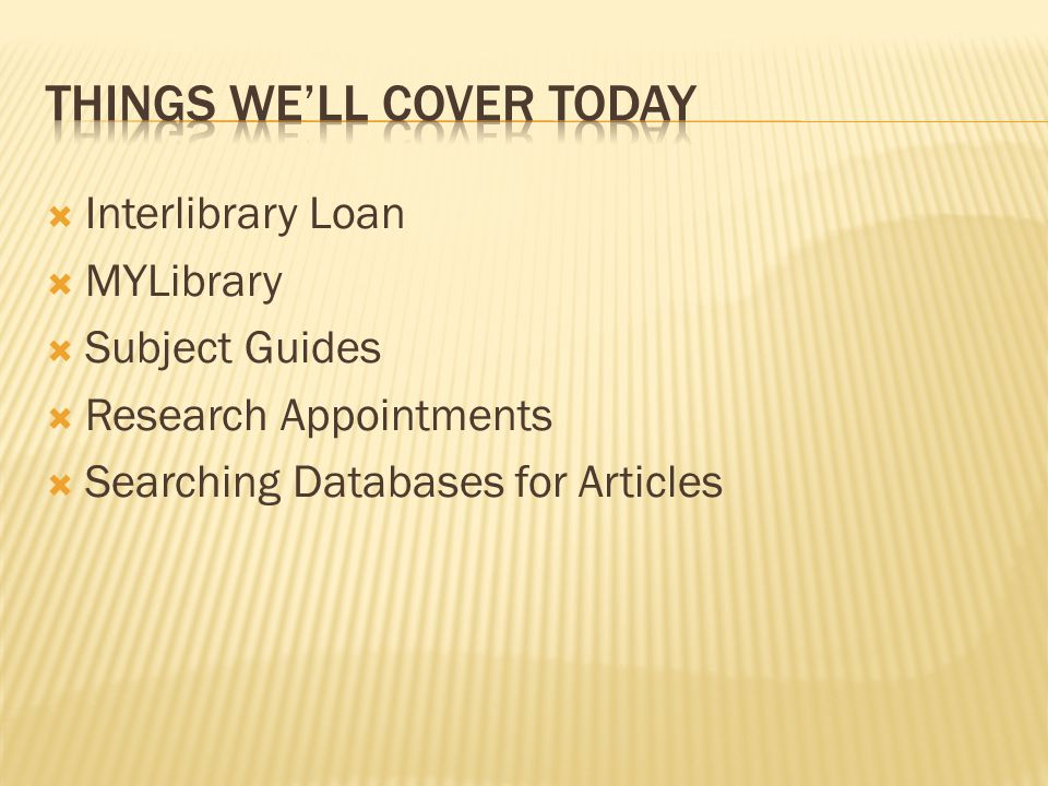  Interlibrary Loan  MYLibrary  Subject Guides  Research Appointments  Searching Databases for Articles
