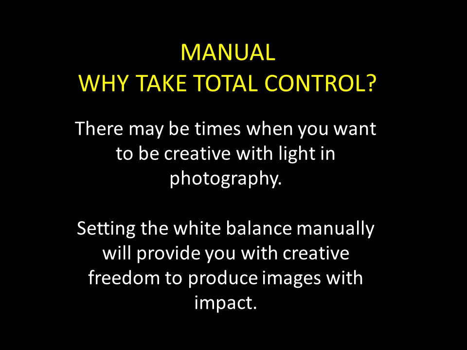 MANUAL WHY TAKE TOTAL CONTROL.