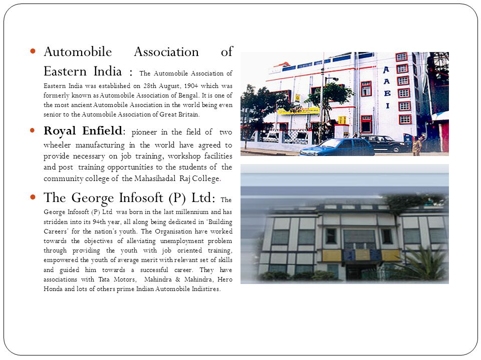 Automobile Association of Eastern India : The Automobile Association of Eastern India was established on 28th August, 1904 which was formerly known as