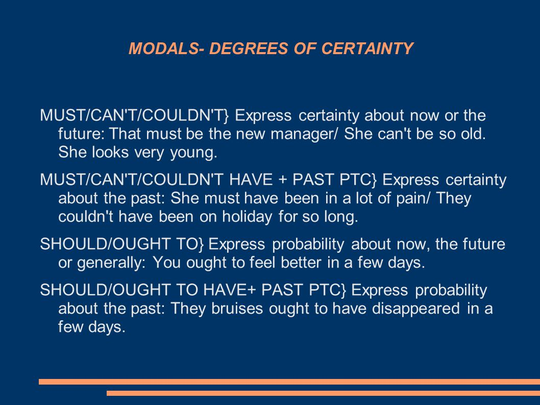 MODALS- DEGREE OF CERTAINTY (CONT.) COULD/MAY/MIGHT} Express possibility about now, the future or generally: You should talk to your doctor because that diet might be dangerous.