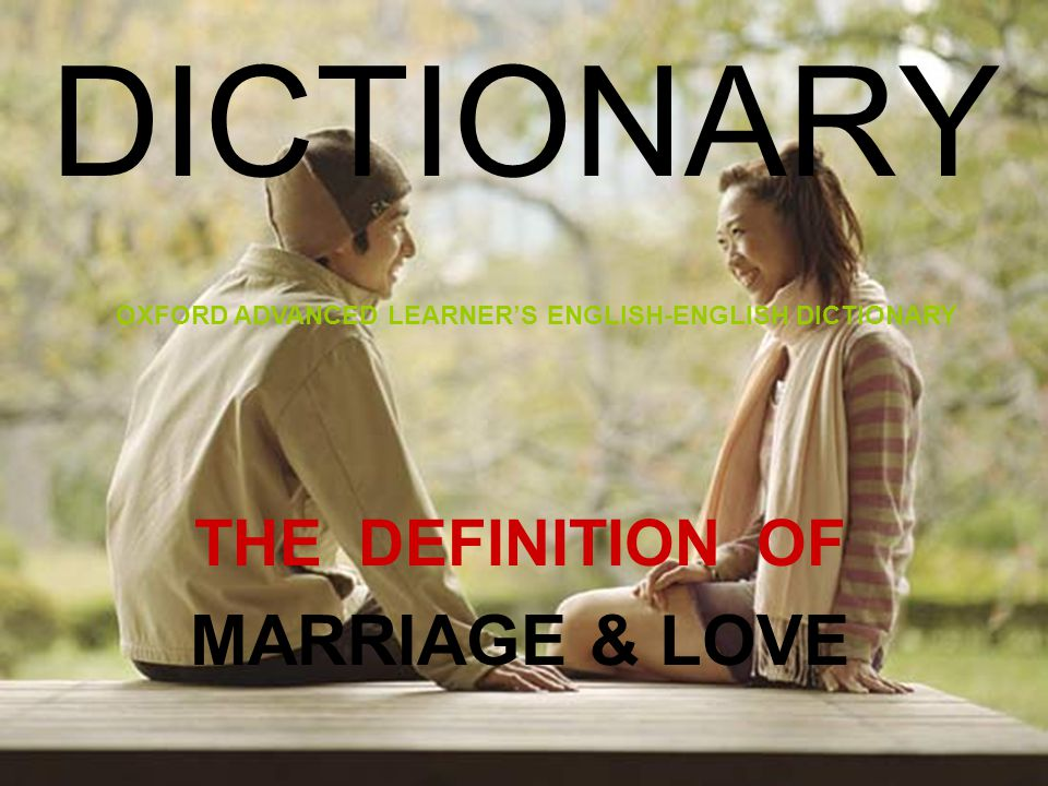 THE DEFINITION OF MARRIAGE & LOVE DICTIONARY OXFORD ADVANCED LEARNER'S ENGLISH-ENGLISH DICTIONARY