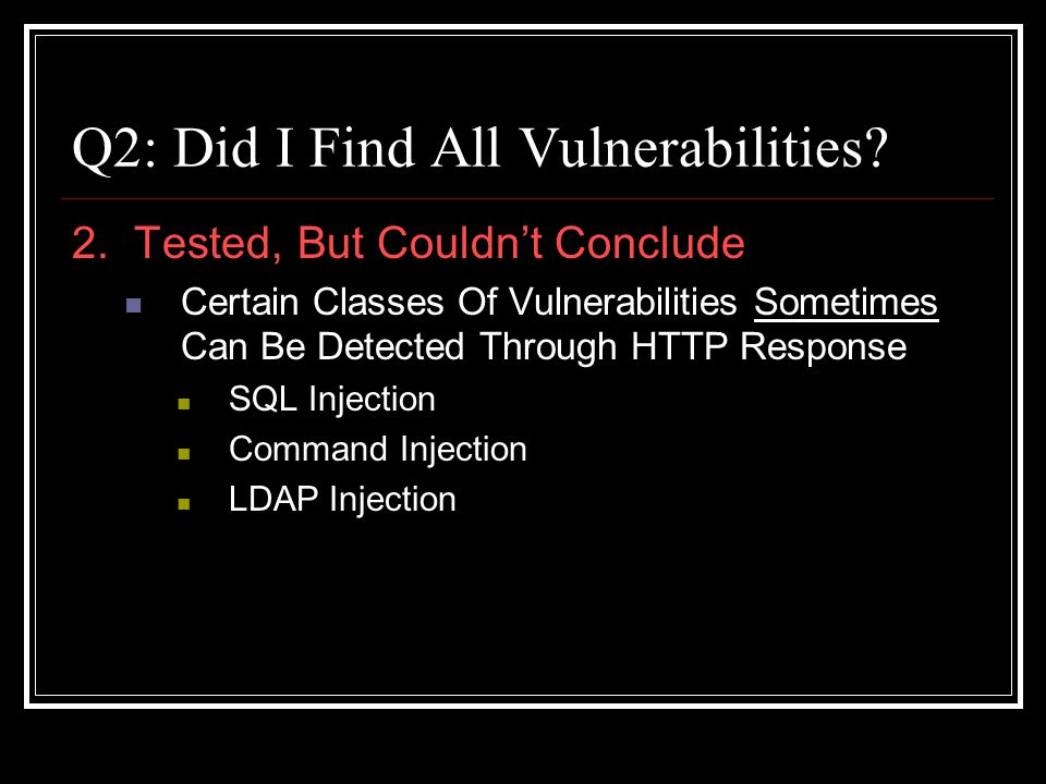 Q2: Did I Find All Vulnerabilities. 2.