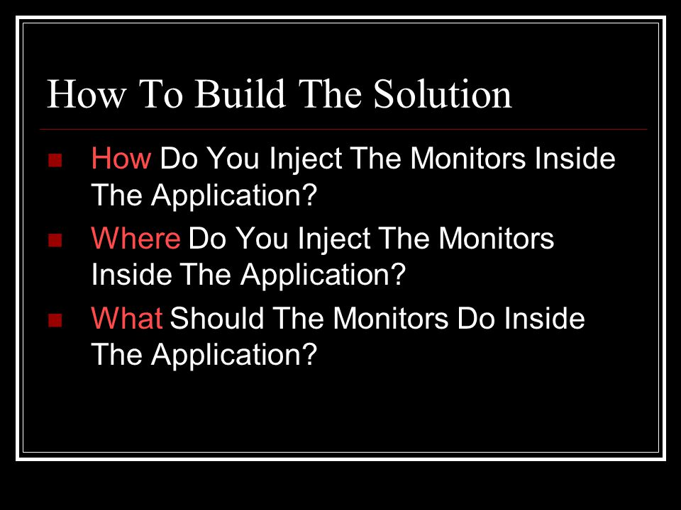 How To Build The Solution How Do You Inject The Monitors Inside The Application.