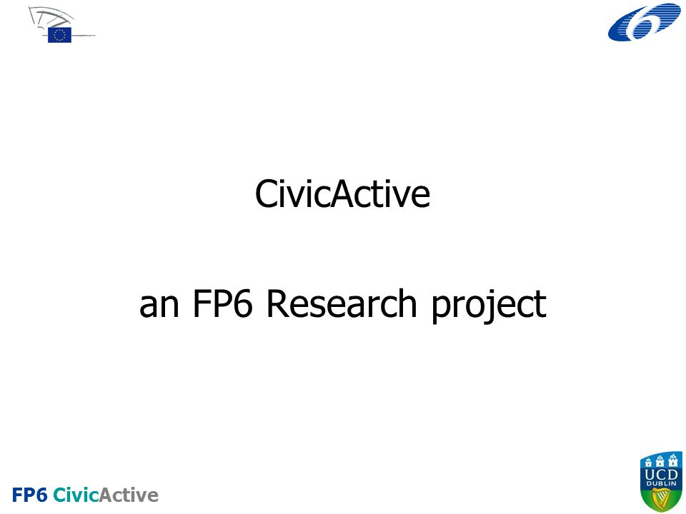 CivicActive an FP6 Research project FP6 CivicActive