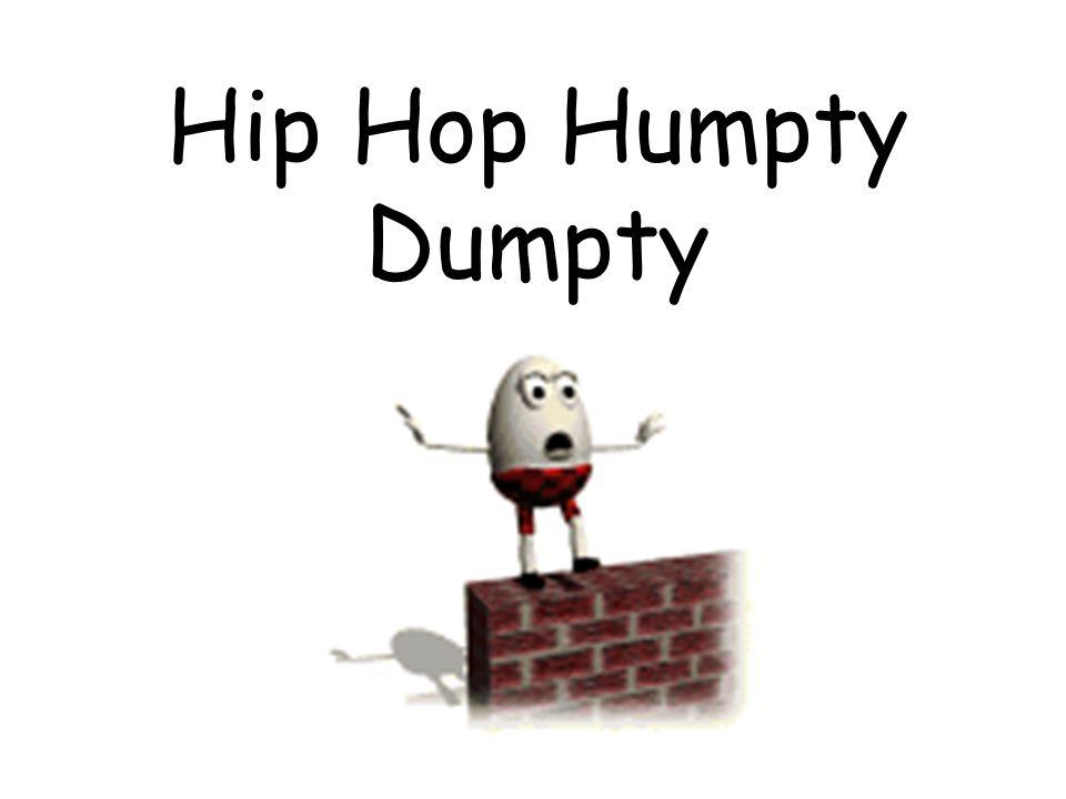 Hip Hop Humpty Dumpty
