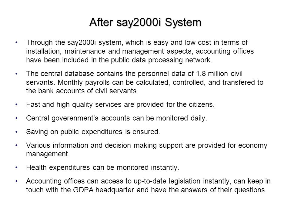 After say2000i System Through the say2000i system, which is easy and low-cost in terms of installation, maintenance and management aspects, accounting offices have been included in the public data processing network.