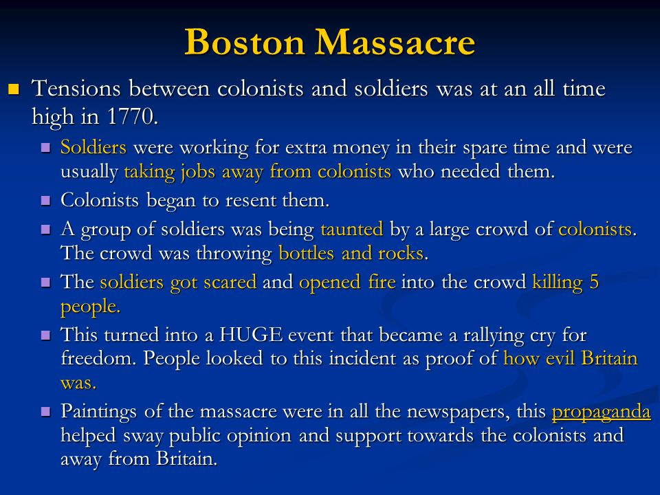 Boston Massacre Tensions between colonists and soldiers was at an all time high in 1770.