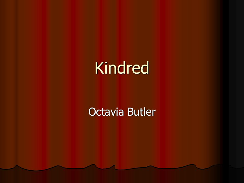 Kindred Octavia Butler