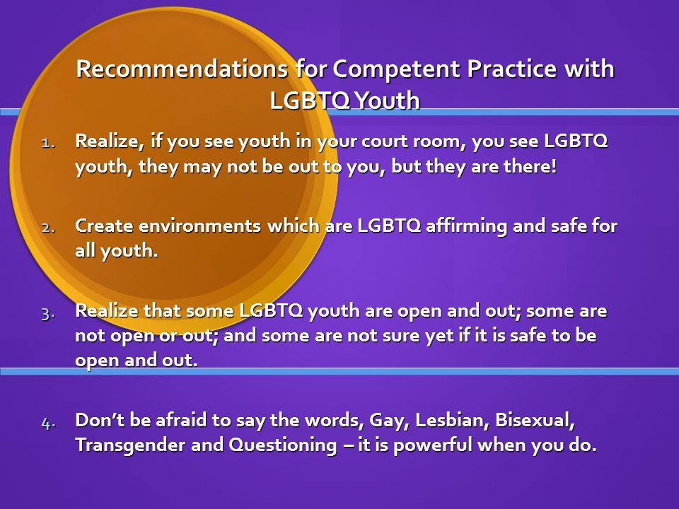 Recommendations for Competent Practice with LGBTQ Youth 1.