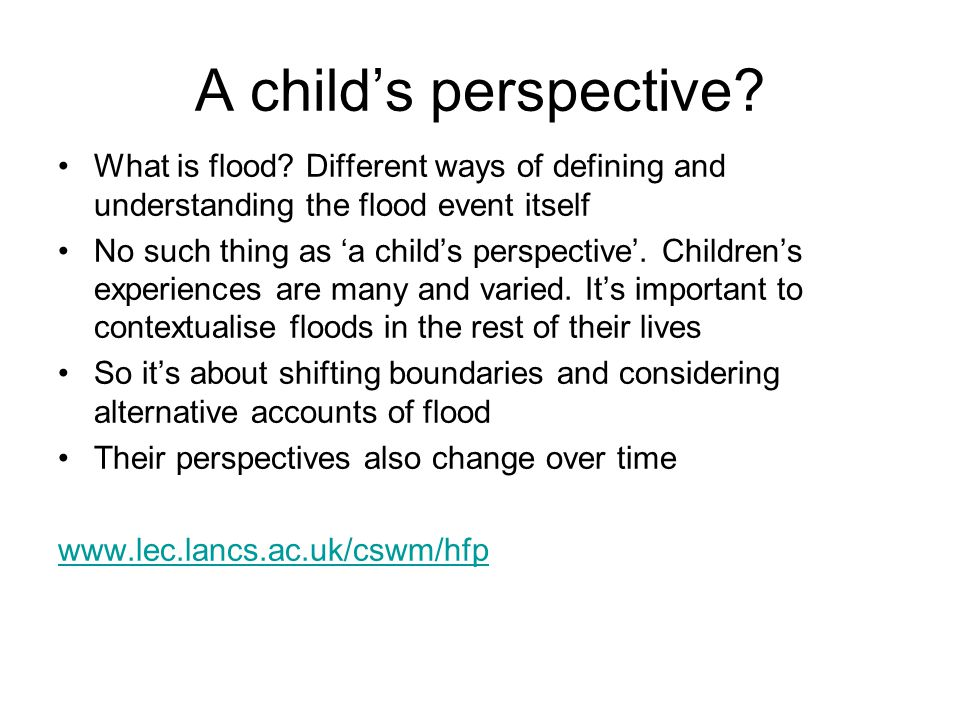 A child's perspective. What is flood.