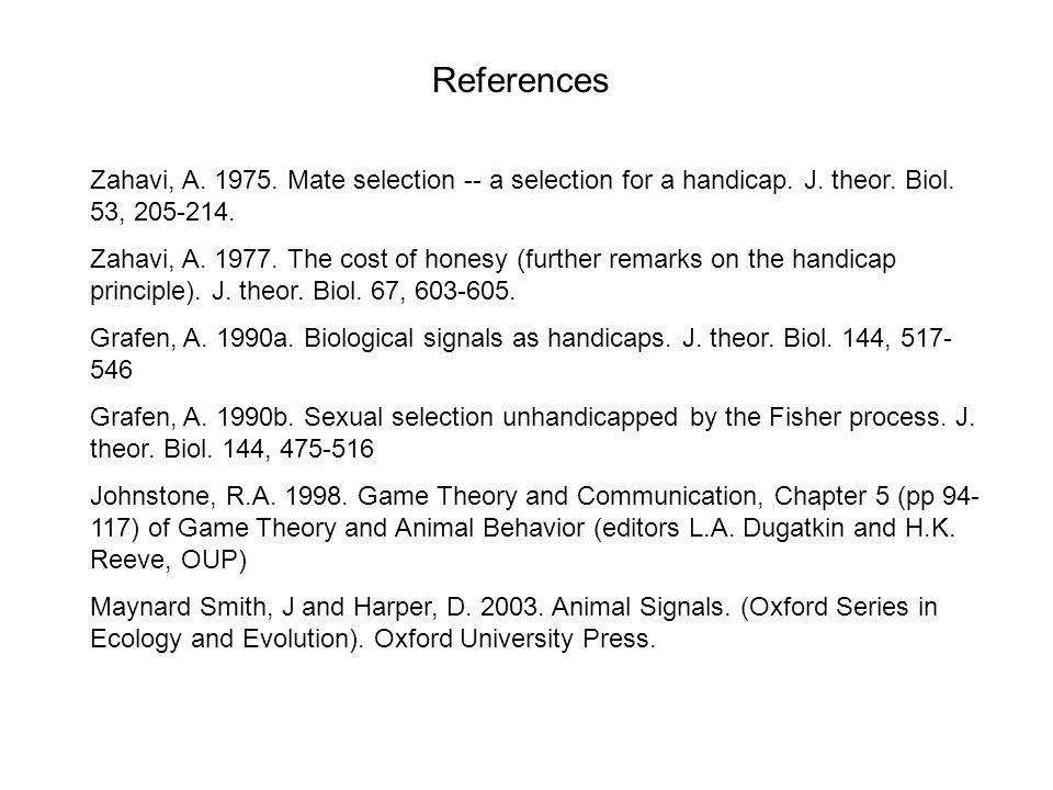 Zahavi, A. 1975. Mate selection -- a selection for a handicap.