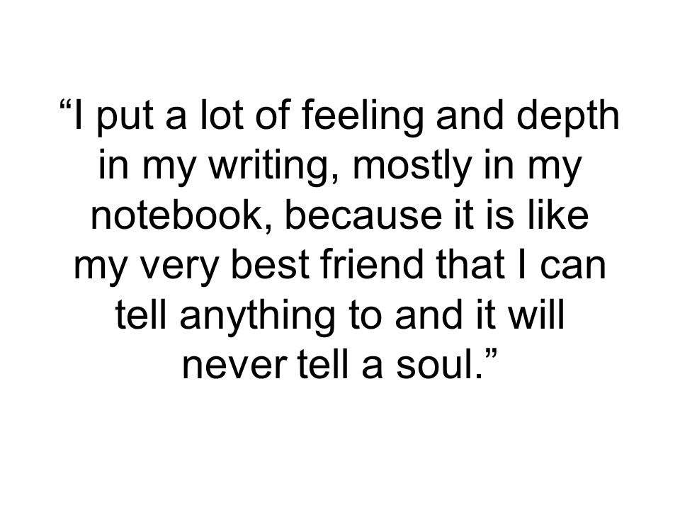 The writer's notebook as a best friend - that's an interesting idea!