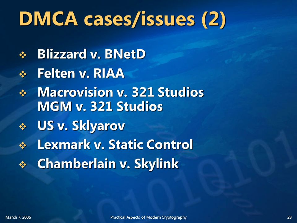 March 7, 2006Practical Aspects of Modern Cryptography28 DMCA cases/issues (2)  Blizzard v.
