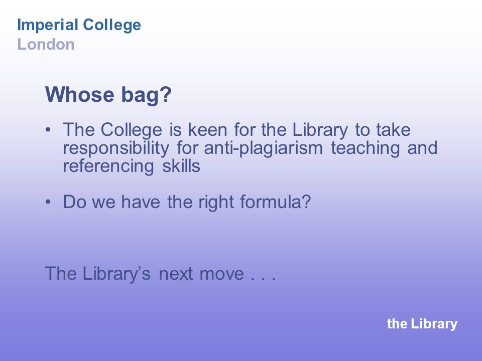 the Library Imperial College London Whose bag.