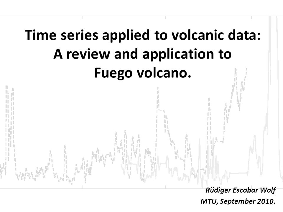 Time series applied to volcanic data: A review and application to Fuego volcano.