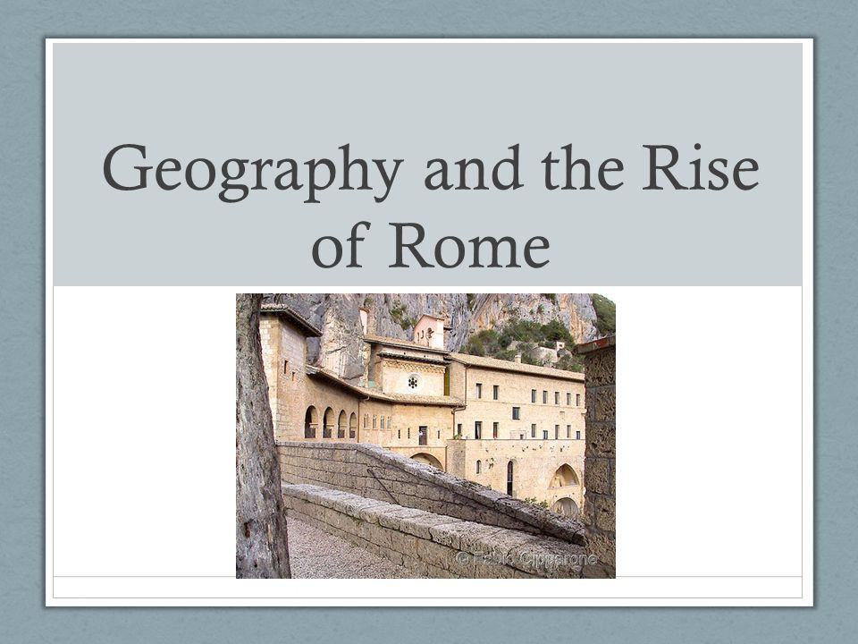 The Geography of Italy The geography of Italy made travel difficult, but helped the Romans prosper.