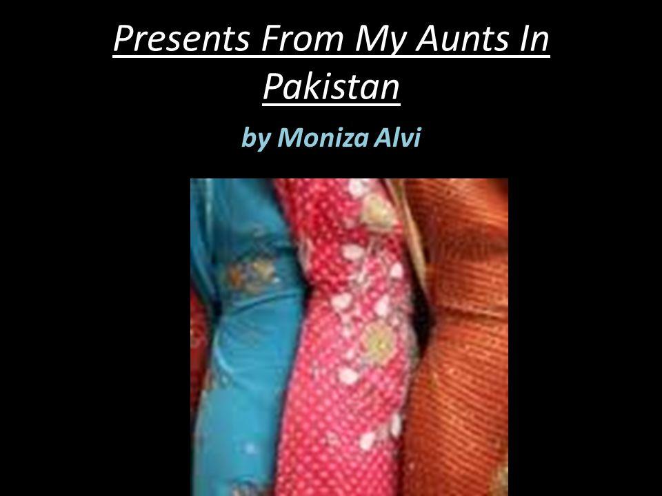 Presents From My Aunts In Pakistan by Moniza Alvi
