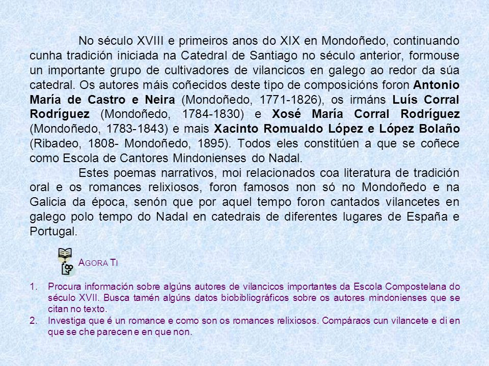 ALBORADA Galego Sudando desde Argomoso hoxe á vila veño eu pra festexar ó Meniño que no pesebre nacéu.