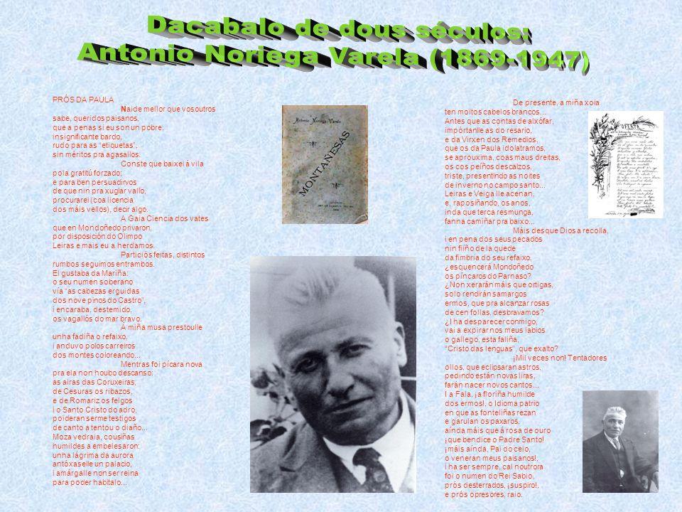 Ora ben o primeiro gran escritor da tradición literaria mindoniense é sen dúbida o poeta Manuel Leiras Pulpeiro (Mondoñedo, 1954-1912), quen, despois de estudar no seminario mindoniense, pasou a Santiago en 1870 a cursar Medicina, licenciándose en 1877.