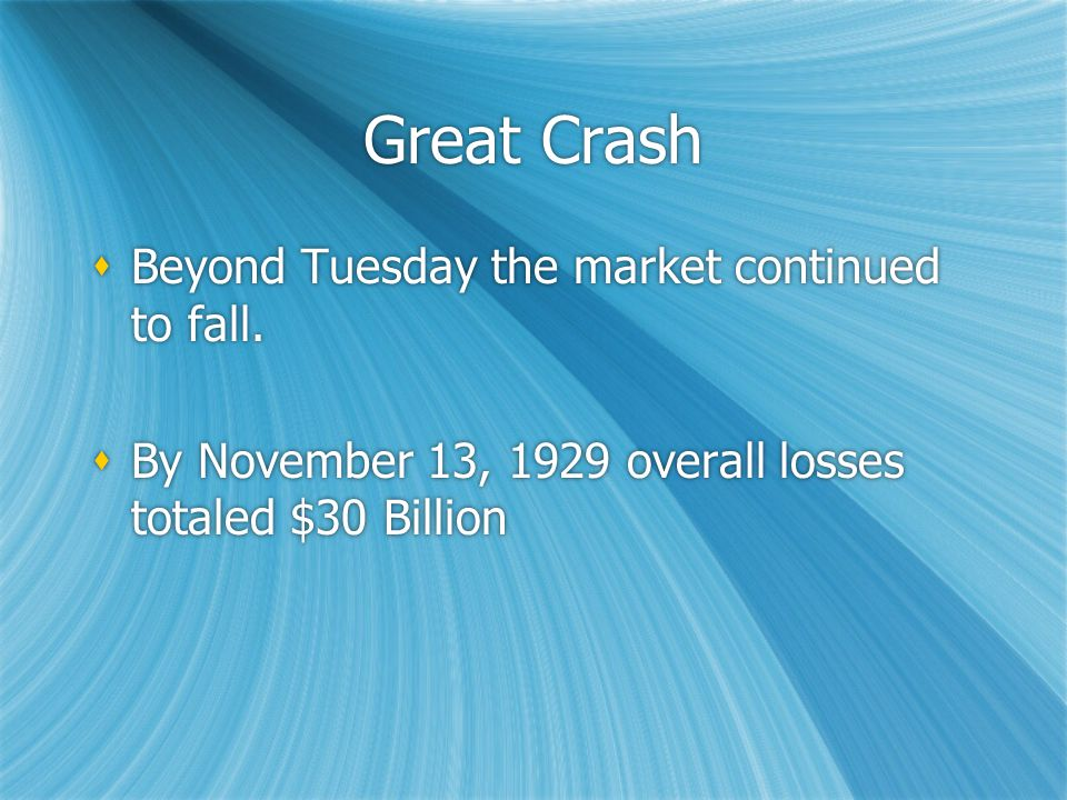 Great Crash  Beyond Tuesday the market continued to fall.