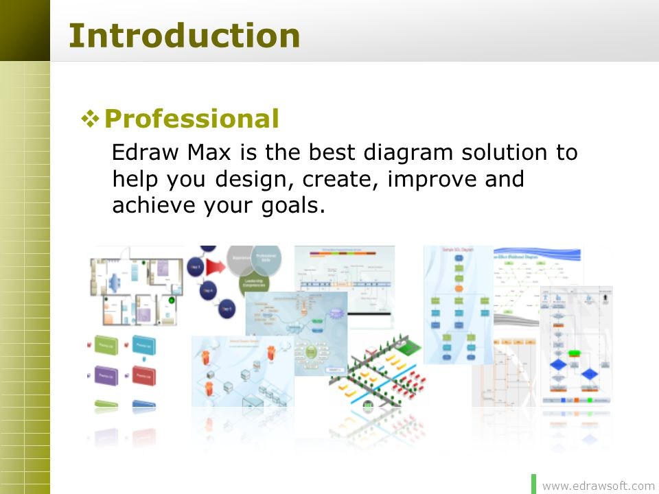 www.edrawsoft.com Introduction  Comprehensive It s an all-in-one graphics software that makes it simple to create professional- looking:  Flowchart  Network diagram  Organizational chart  Business presentation  Building plan  Mind map  Fashion design  UML diagram  Work flow  Program structure  Electrical diagram  Business from  Clip art  Floor plan  Project management  Directional map  Web design diagram  Electrical diagram  Data flow diagram