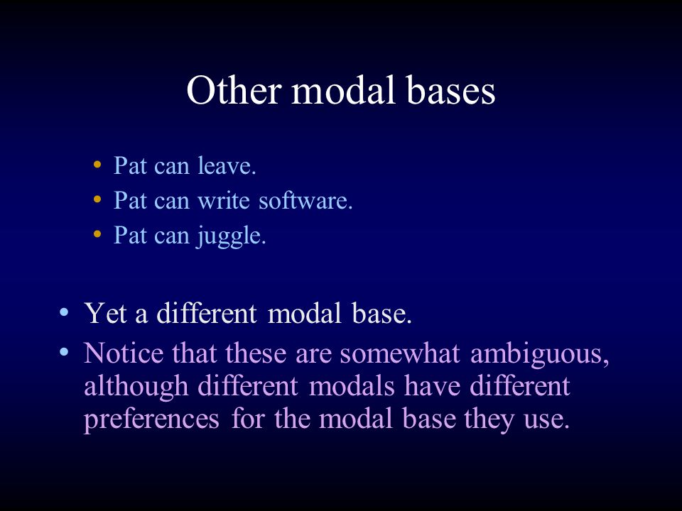 Other modal bases Pat can leave. Pat can write software.