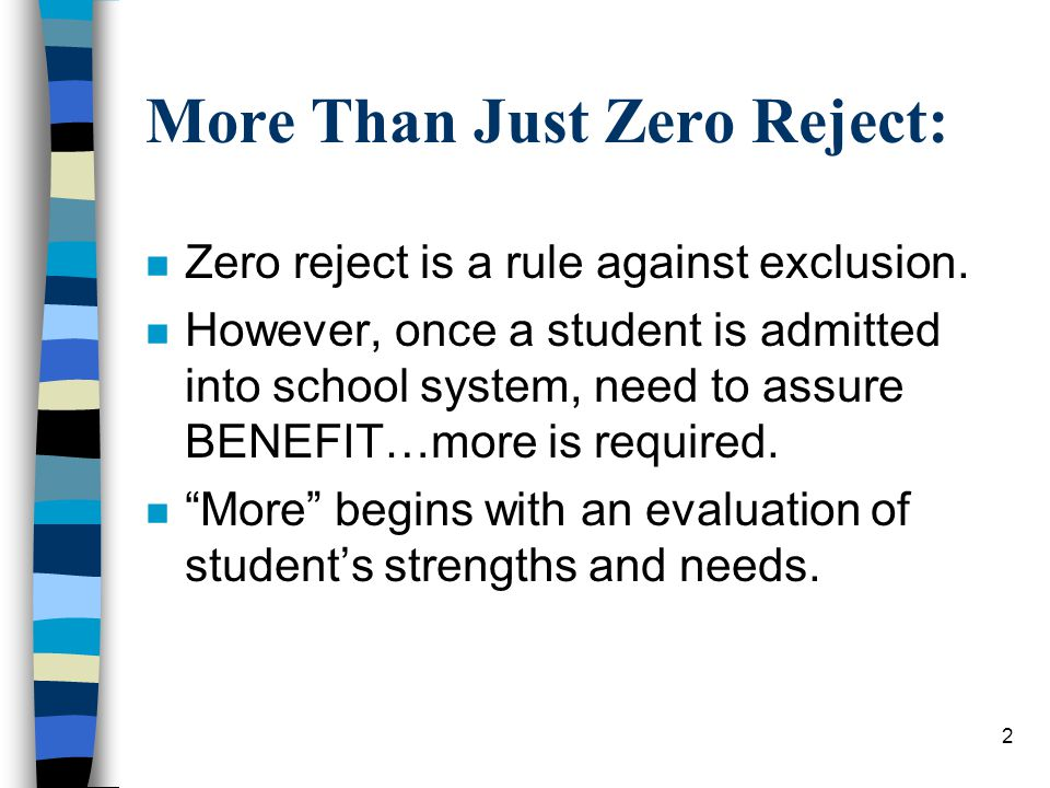 2 More Than Just Zero Reject: n Zero reject is a rule against exclusion.