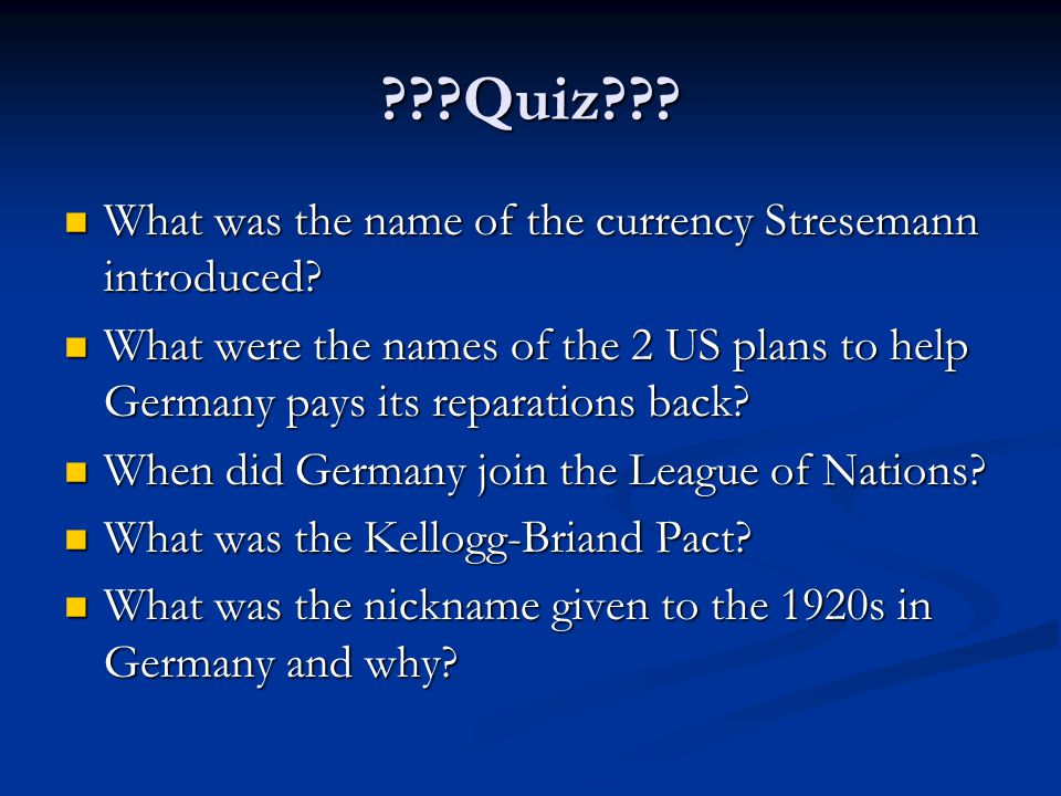 Quiz . What was the name of the currency Stresemann introduced.