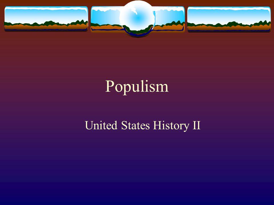 Populism United States History II