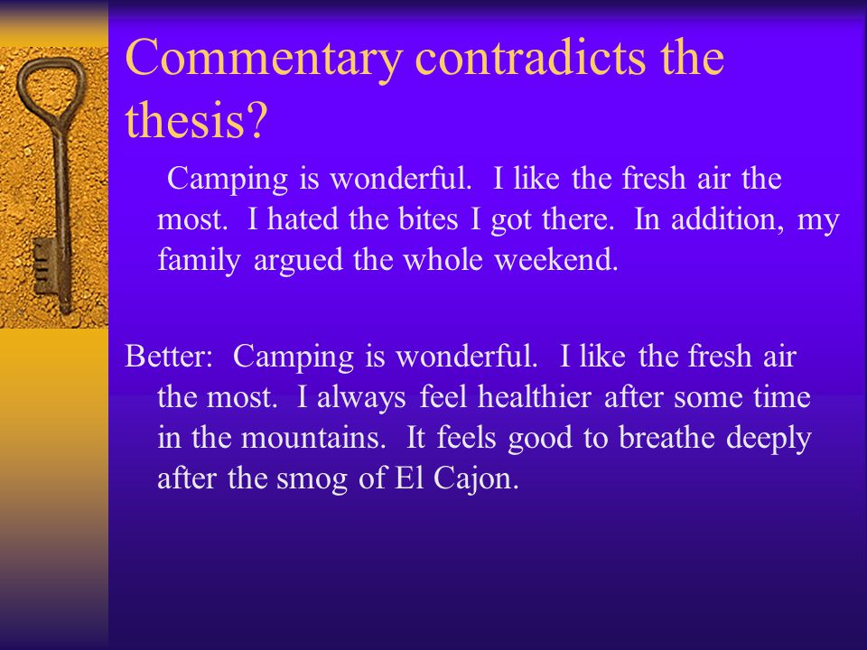 Commentary contradicts the thesis? Camping is wonderful. I like the fresh air the most. I hated the bites I got there. In addition, my family argued t