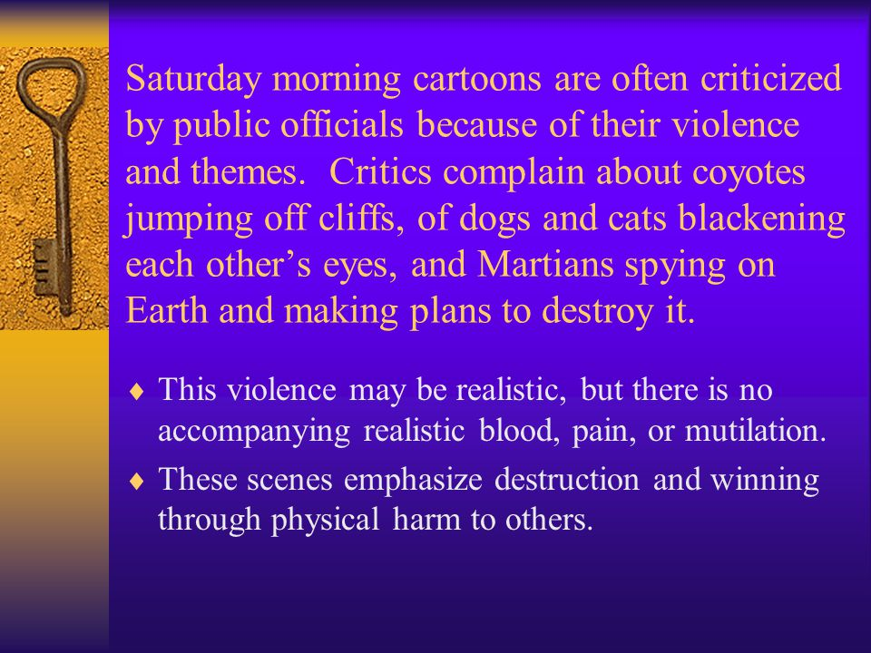 Saturday morning cartoons are often criticized by public officials because of their violence and themes. Critics complain about coyotes jumping off cl