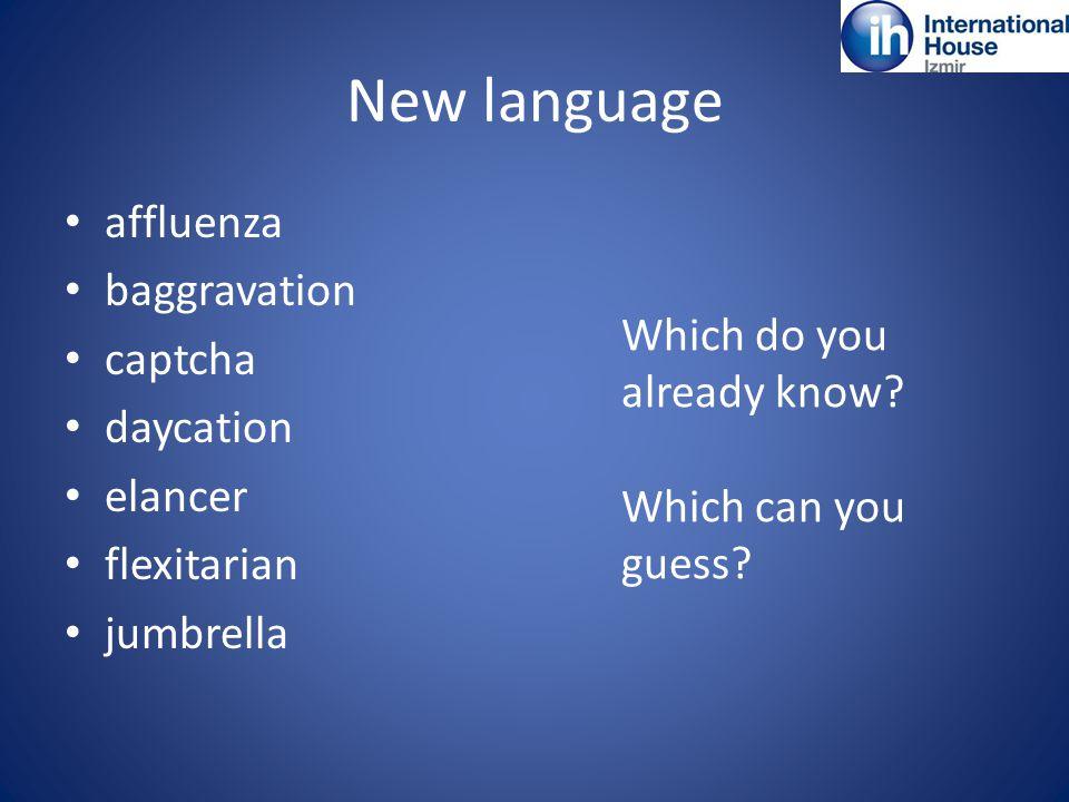 New language affluenza baggravation captcha daycation elancer flexitarian jumbrella Which do you already know.