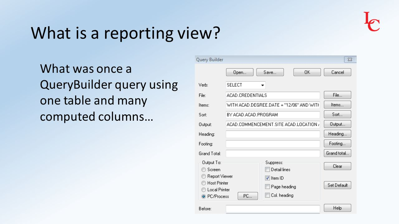 What is a reporting view? What was once a QueryBuilder query using one table and many computed columns…
