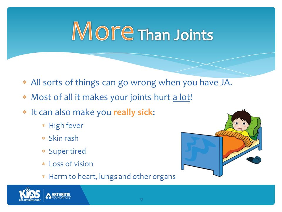  All sorts of things can go wrong when you have JA.