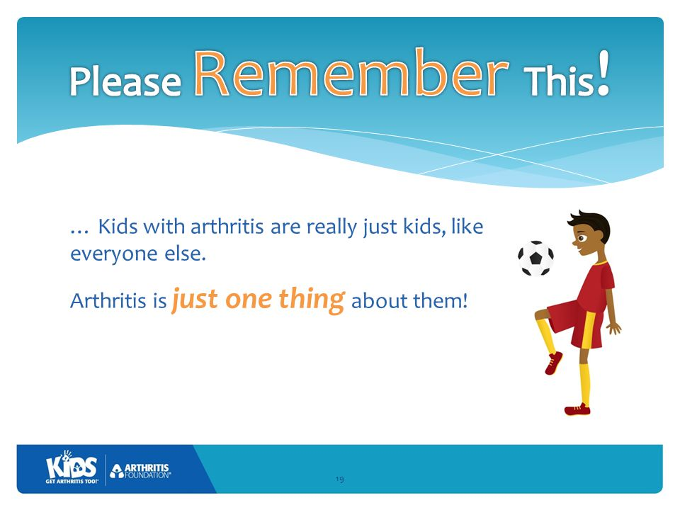 … Kids with arthritis are really just kids, like everyone else.
