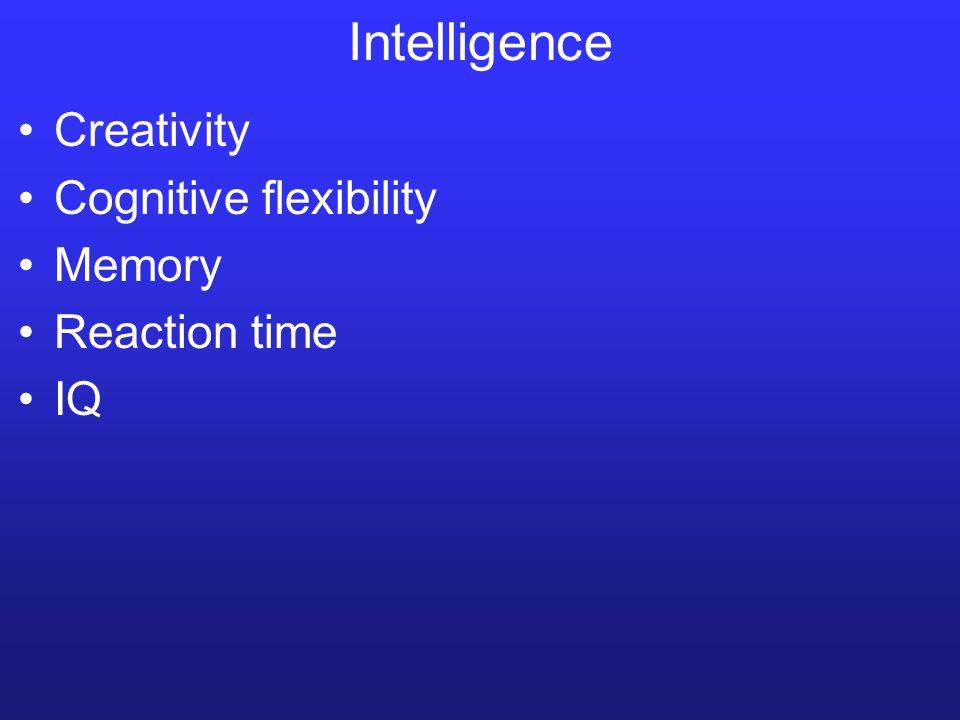 Intelligence Creativity Cognitive flexibility Memory Reaction time IQ