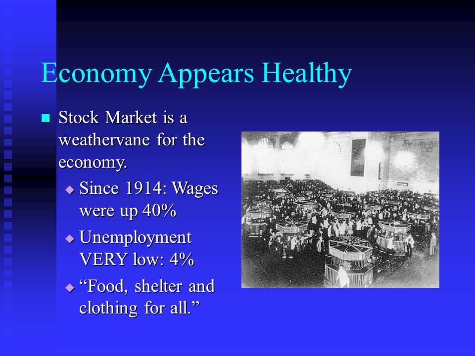 The Great Depression: Underlying Causes Unstable economy Unstable economy Overspeculation Overspeculation  Optimism was more than real value for goods.