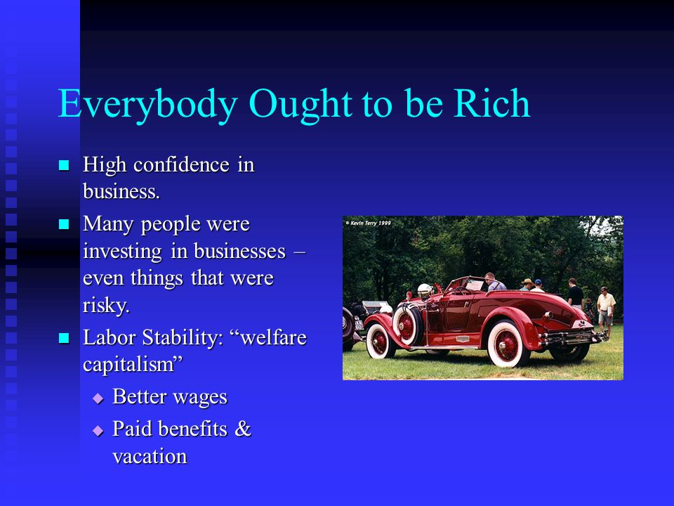 Everybody Ought to be Rich High confidence in business.